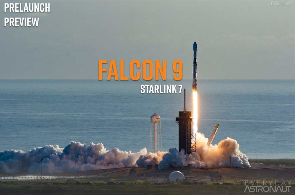 Starlink 7 | Falcon 9 Block 5 | Prelaunch Preview